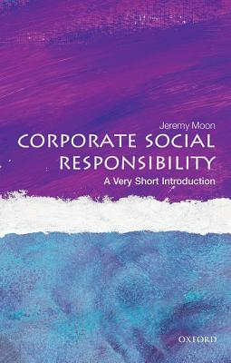 Corporate Social Responsibility By Moon, Jeremy